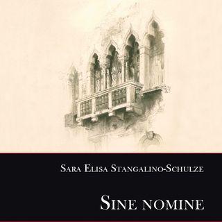 "Sara Elisa Stangalino-Schulze ""Sine nomine"""