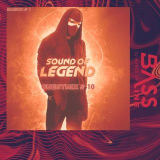 Bassline Guestmix #10 : Sound Of Legend