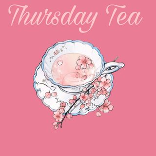 Jenia's Thursday Tea