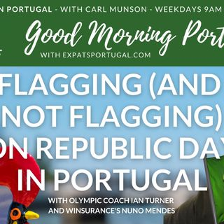 Republic Day in Portugal   Flagging (and not flagging) on Republic Day in Portugal on the GMP!