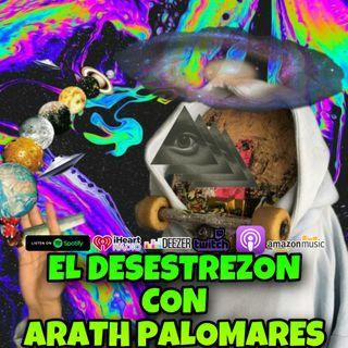El Desestrezon con Arath Palomares