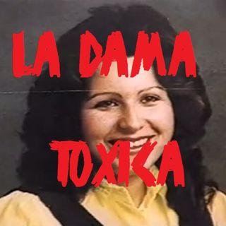"Ep 14 - Gloria Ramírez ""La Dama Tóxica"""