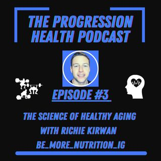 Episode 3 with Richie Kirwan (Be_More_Nutrition_IG)  The science of healthy aging
