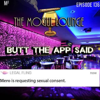 The Mogul Lounge Presents:  Butt The App Said