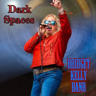 Dark Spaces - Bridget Kelly Band