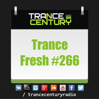 Trance Century Radio - #TranceFresh 266
