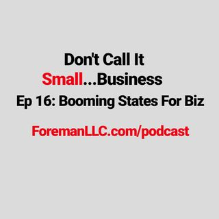 EP 16 Booming States for Business Startups & 4 Entrepreneurs You Should Meet