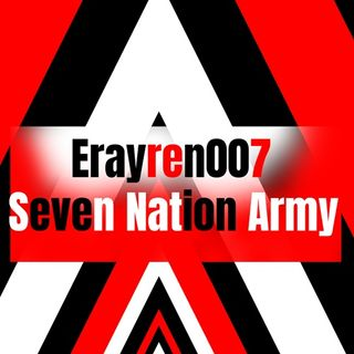 Seven Nation Army Remix- Erayre007