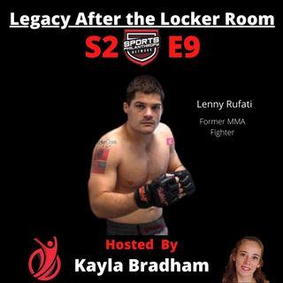 S2:EP9--Lenny Rufati, Pro MMA Fighter