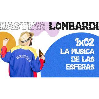 """Bastian Lombardi 1x02 """"La música de las esferas"""" (con Ramón Caliemta)"""