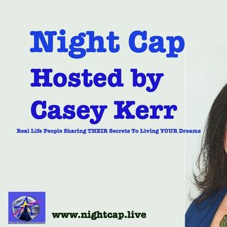 Night Cap with Casey Kerr- May I Help You Afford Services