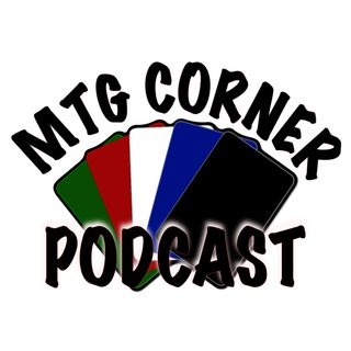 MTG Corner Podcast