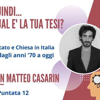 PUNTATA 12, Matteo Casarin, Disoccupato, Rovigo