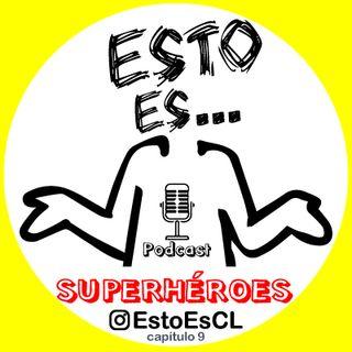 Esto Es - Superhéroes (Cap 9)