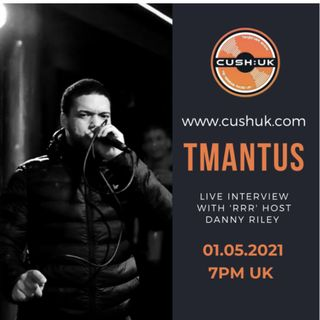 The Cush:UK Takeover Show - EP.172 - The RRR Show With Special Guest Tmantus