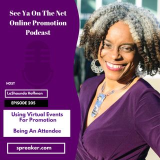 See Ya On The Net Podcast Episode 205 - Using Virtual Events For Promotion Part 1