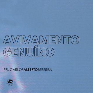 AVIVAMENTO GENUÍNO // pr. Carlos Alberto Bezerra