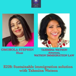 E228: Sustainable Immigration Solution With Tahmina Watson