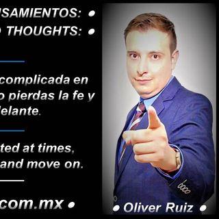 Oliver Ruiz Frases y Pensamientos La Vida Puede Tornarse