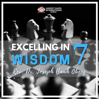 Excelling in Wisdom - Part 7