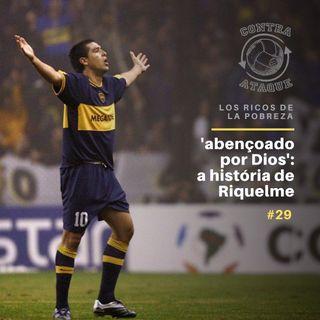 OCA#29 - Abençoado por Dios | A história de Riquelme, com Ariel Palacios