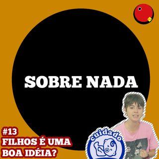 SN EP.13 - Cuidado com a Globo!