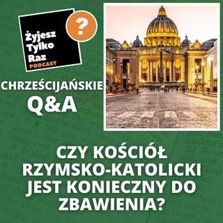 Czy kościół rzymsko-katolicki jest konieczny do zbawienia? | Chrześcijańskie Q&A #12