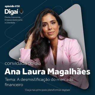 Episódio #30 - Ana Laura Magalhães