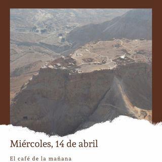 Miércoles, 14 de abril. Masada