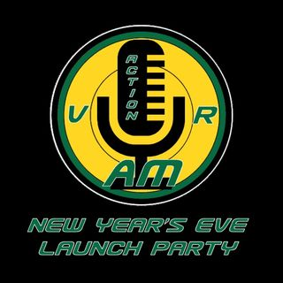 Action VR AM New Year's Eve Launch Party (Replay)