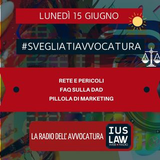 RETE E PERICOLI – FAQ SULLA DAD – PILLOLA DI MARKETING – #SVEGLIATIAVVOCATURA