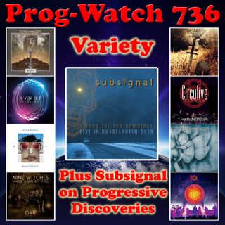 Episode 736 - Variety + Subsignal on Progressive Discoveries