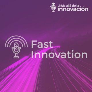 ¿Fast Innovation o Innovación Rápida?
