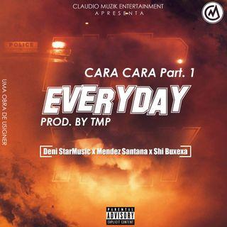 Claudio Muzik (Cara a Cara) - Every Day (Deni StarMusic x Mendez Santana x Shi Buxexa) [Prod by TMP]