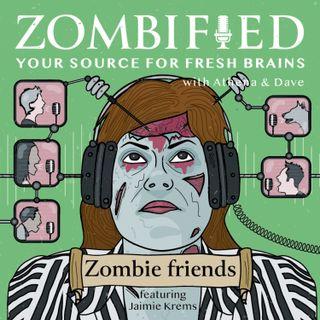 Zombie friends: Jaimie Krems