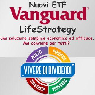 Nuovi ETF Vanguard LifeStrategy una soluzione semplice economica ed efficace Ma conviene per tutti