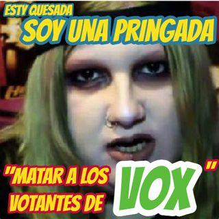"""ESTY QUESADA: """"MATAR A LOS VOTANTES DE VOX"""""""