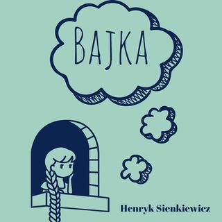 Henryk Sienkiewicz - Bajka