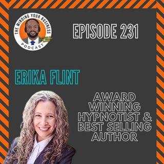 #231 - Erica Flint, AWARD-WINNING HYPNOTIST & BEST-SELLING AUTHOR