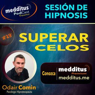 #28 Hipnosis para Superar los Celos | Odair Comin