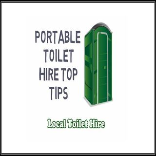 Portable Toilet Hire Top Tips