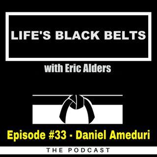Episode #33 - Daniel Ameduri