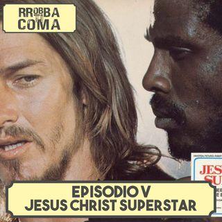 Jesus Christ Superstar - Episodio 005