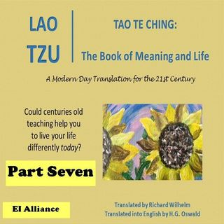 Lao Tzu - Tao Te Ching - Part Seven - 37-45