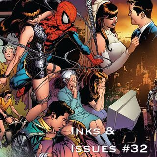 Inks & Issues #32- Spiderman: One More Day