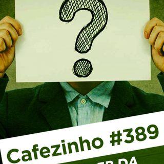 Cafezinho 389 - O Poder da Identidade