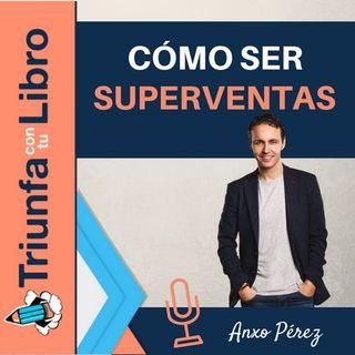 Cómo ser superventas con Anxo Pérez (@Anxo) . Episodio 110