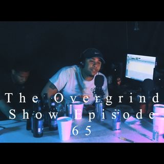 The Overgrind Show Intro ep65