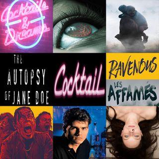 Week 134: (The Autopsy of Jane Doe (2016), Cocktail (1988), Ravenous (Les affamés) (2017))