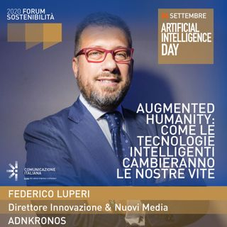 Digital Talk | Augmented Humanity: come le tecnologie intelligenti cambieranno le nostre vite | Forum Sostenibilità 2020